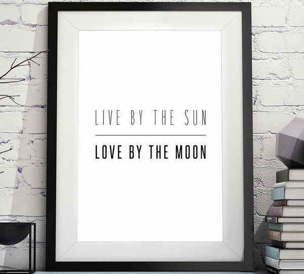 Live by the Sun, Love by the Moon Printable image