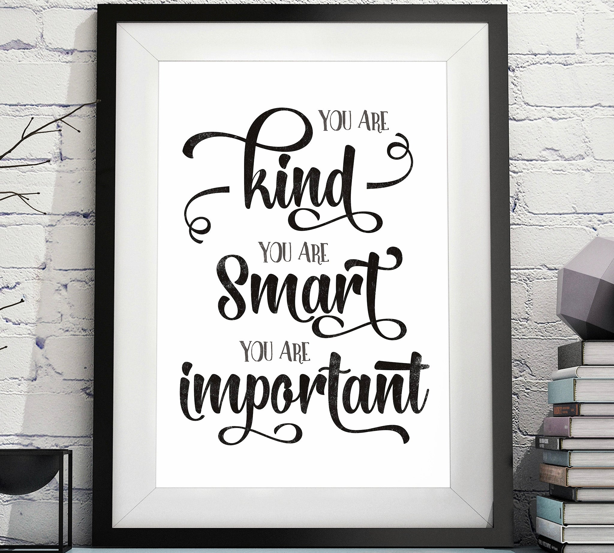 You Are Kind, You Are Strong, You Are Important Quote (Printable)