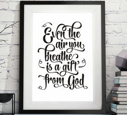 Even The Air You Breathe Is A Gift From God Printable Image