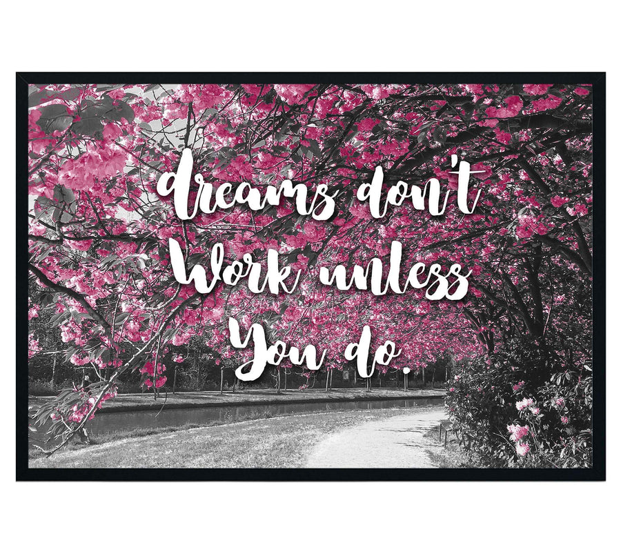 Dreams Don't Work Unless You Do Boho Quote Print