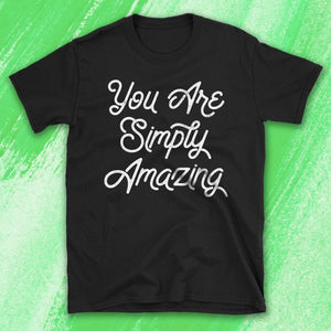 You Are Simply Amazing Motivational Quote Tshirt with green watercolor background