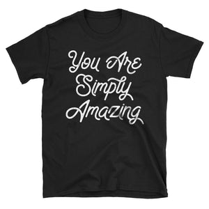 You Are Simply Amazing Motivational Quote Tshirt in black