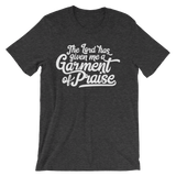 Lord has given me a Garment of Praise - Passion Fury Christian T-shirts and more