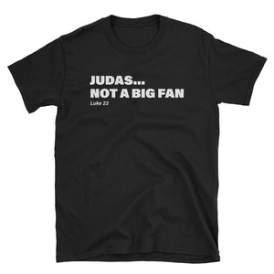 Judas... Not a Big Fan Christian Tshirt image