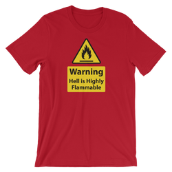 Warning, hell is Highly Flamable - Christian Tees