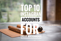 Top 10 Instagram Accounts for Cigar Aficionados