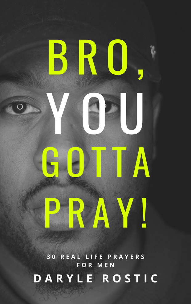 Bro, You Gotta Pray! E-Book