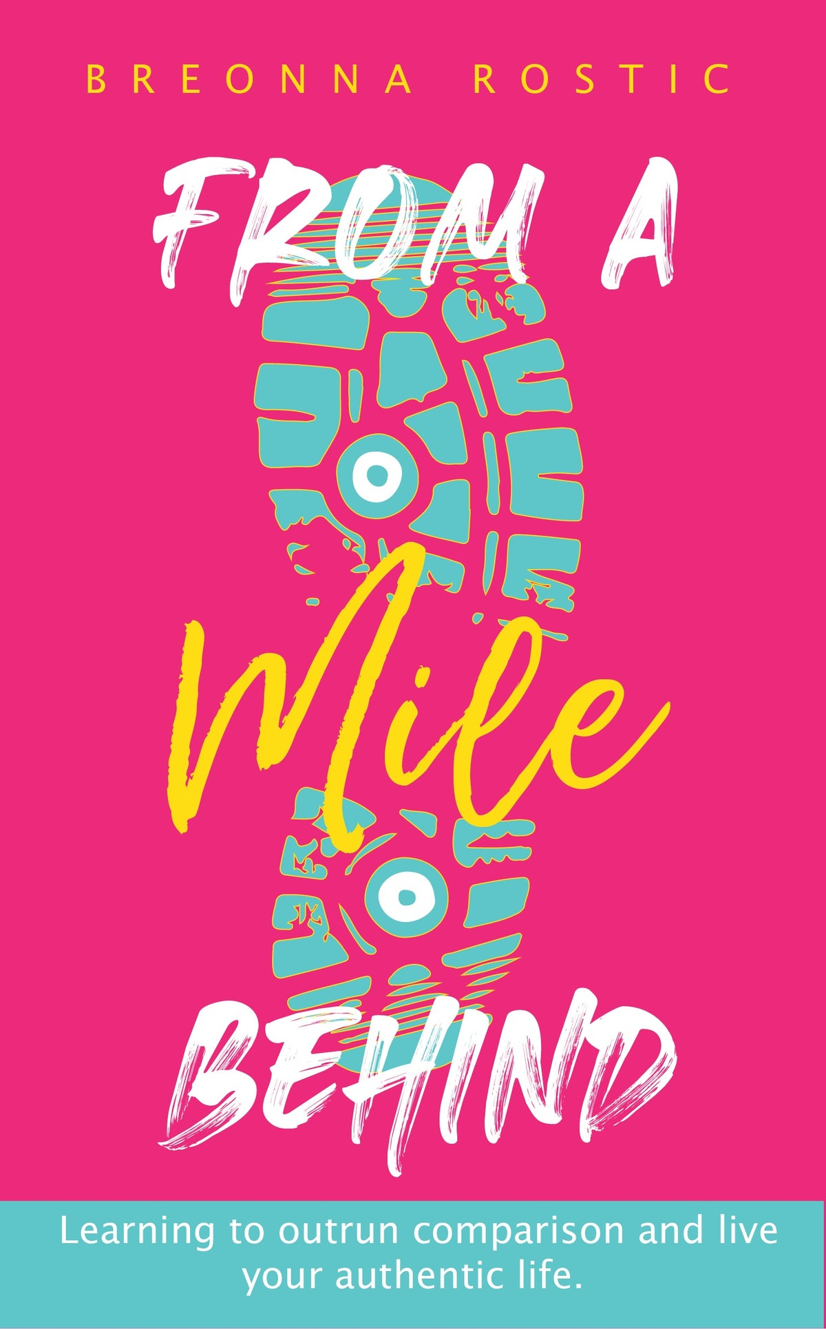 Bree Rostic Presents: From a Mile Behind E-book