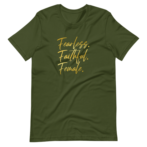 Fearless. Faithful. Female. T-shirt