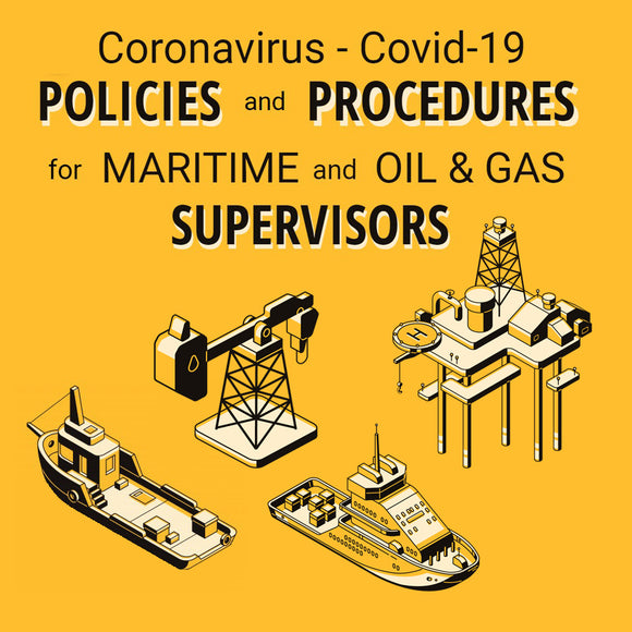 COVID-19 Policies and Procedures for Maritime and Oil & Gas Supervisors