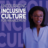 Encouraging Inclusive Culture in the Workplace