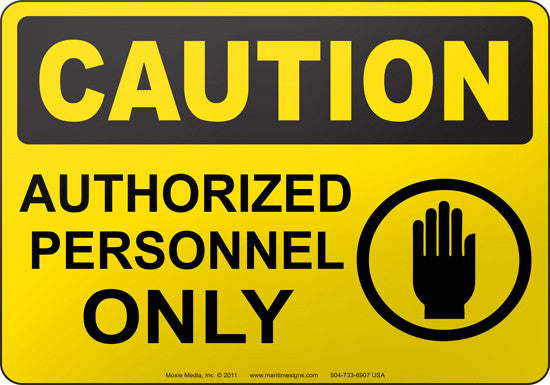Caution: Authorized Personnel Only