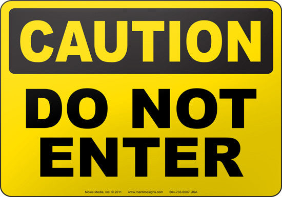 Caution: Do Not Enter