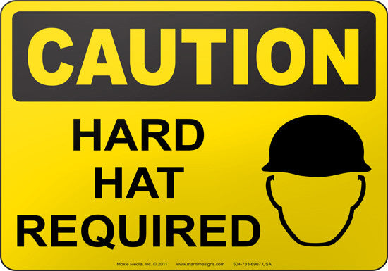 Caution: Hard Hat Required