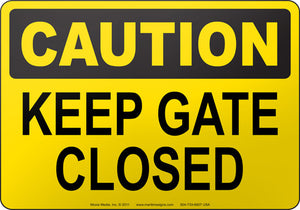 Caution: Keep Gate Closed