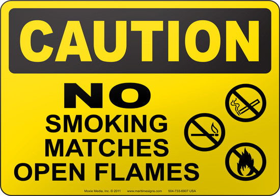 Caution: No Smoking Matches Open Flames