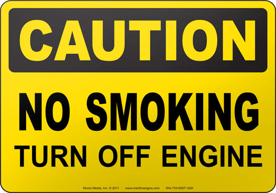 Caution: No Smoking Turn Off Engine