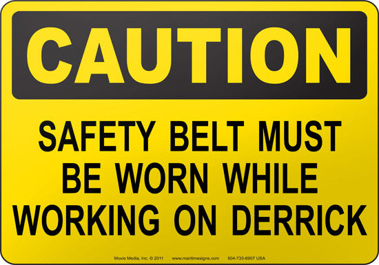 Caution: Safety Belt Must Be Worn While Working On Derrick