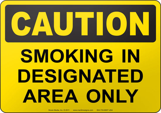 Caution: Smoking In Designated Area Only