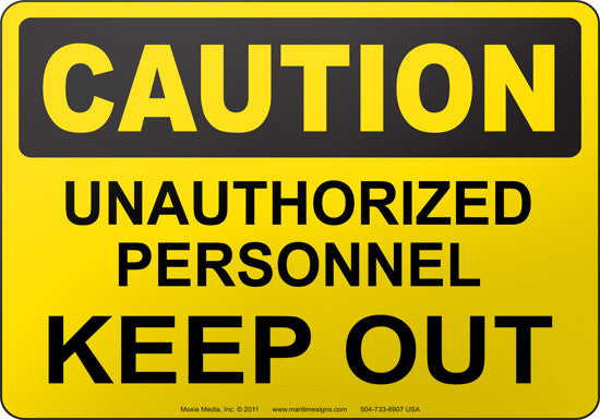 Caution: Unauthorized Personnel Keep Out