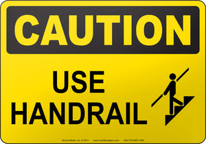 Caution: Use Handrail