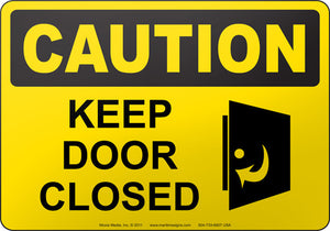 Caution: Keep Door Closed