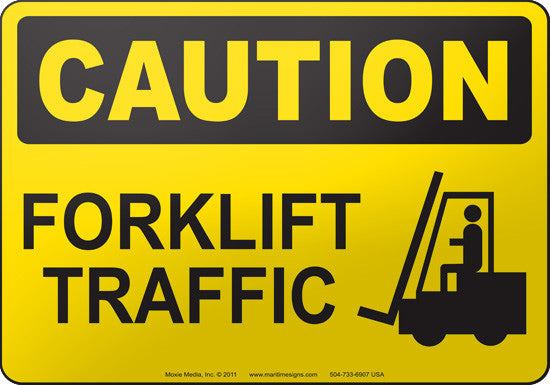Caution: Forklift Traffic