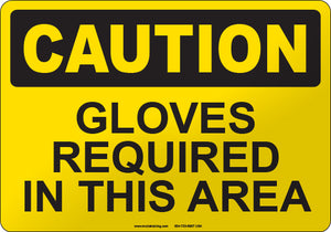 Caution: Gloves Required in this Area