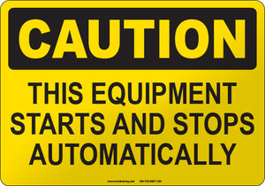 Caution: This Equipment Starts and Stops Automatically