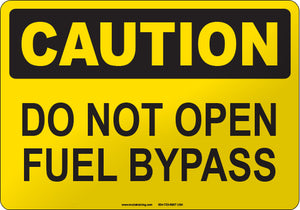 Caution: Do Not Open Fuel Bypass