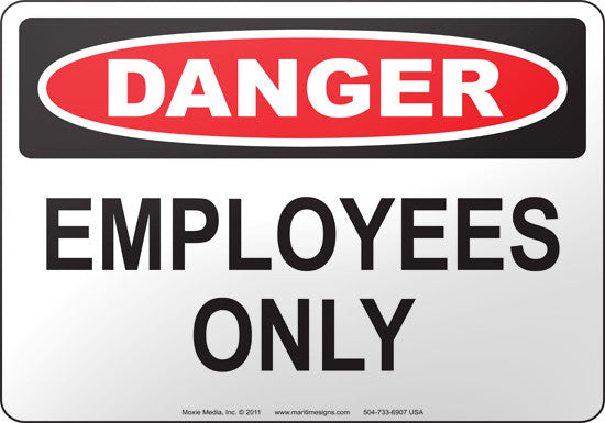 Danger: Employees Only