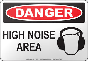 Danger: High Noise Area