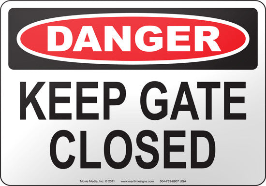 Danger: Keep Gate Closed