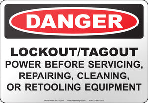 Danger: Lockout-Tagout Power Before Servicing, Repairing, Cleaning, or Retooling Equipment