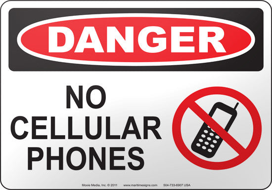 Danger: No Cellular Phones