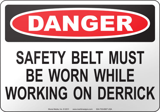 Danger: Safety Belt Must Be Worn While Working On Derrick