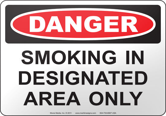 Danger: Smoking In Designated Area Only