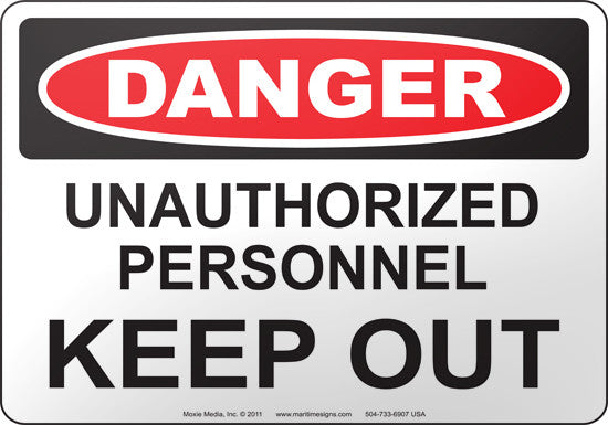 Danger: Unauthorized Personnel Keep Out