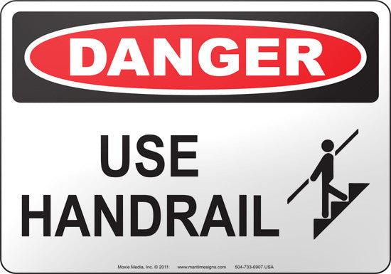 Danger: Use Handrail