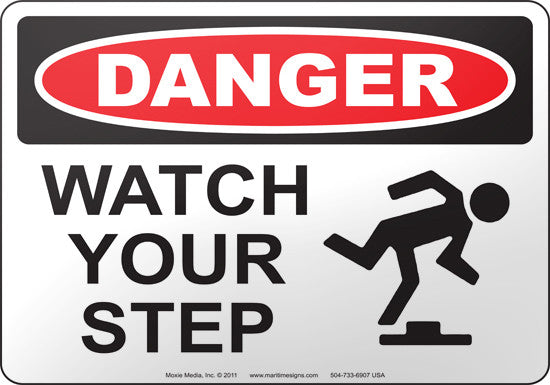 Danger: Watch Your Step