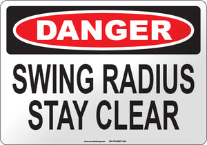 Danger: Swing Radius Keep Clear