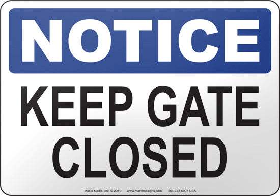 Notice: Keep Gate Closed
