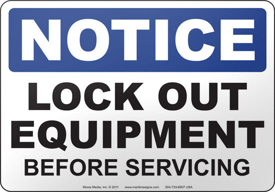 Notice: Lock Out Equipment Before Servicing