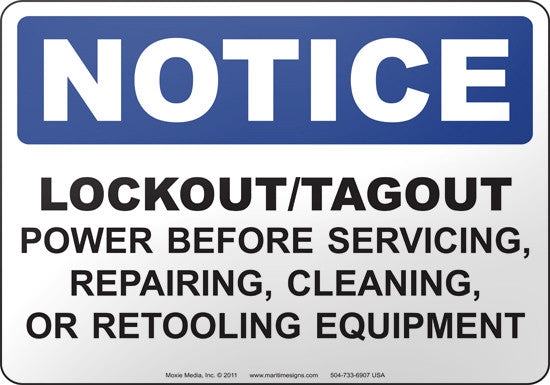 Notice: Lockout-Tagout Power Before Servicing, Repairing, Cleaning, or Retooling Equipment
