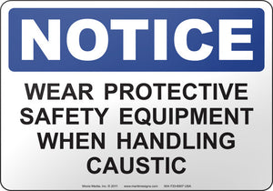Notice: Wear Protective Safety Equipment When Handling Caustic