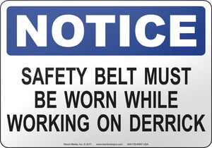 Notice: Safety Belt Must Be Worn While Working On Derrick