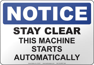 Notice: Stay Clear This Machine Starts Automatically