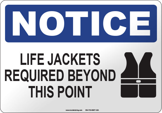 Notice: Life Jackets Required Beyond This Point