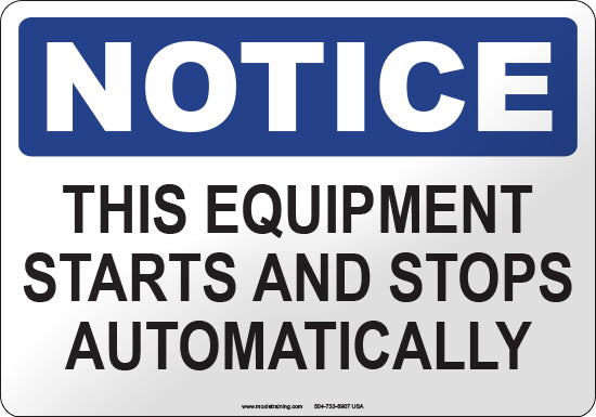 Notice: This Equipment Starts and Stops Automatically