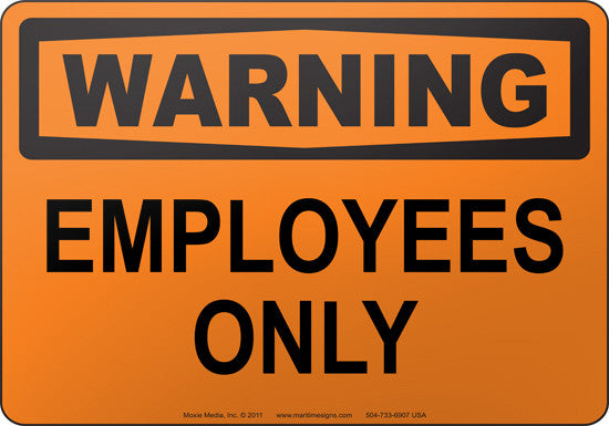 Warning: Employees Only